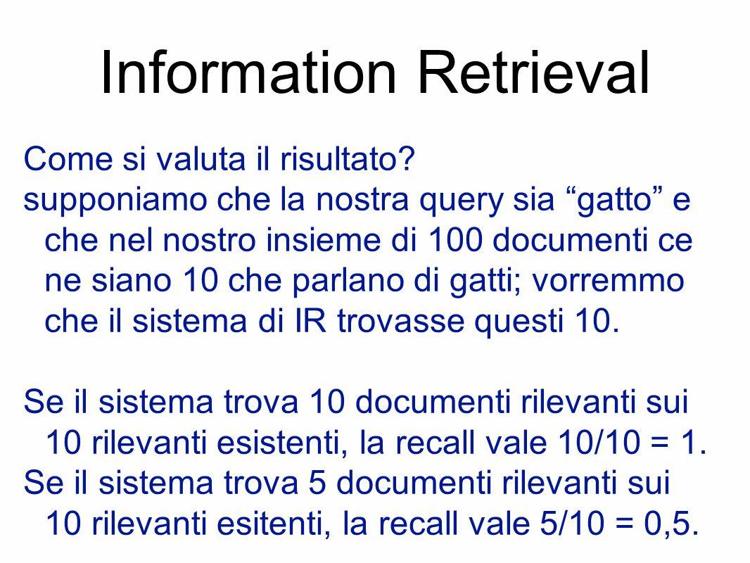 Information Retrieval Come si valuta il risultato.