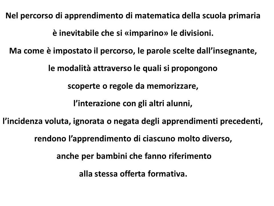 Nel percorso di apprendimento di matematica della scuola primaria è inevitabile che si «imparino» le divisioni. Ma come è impostato il percorso, le pa