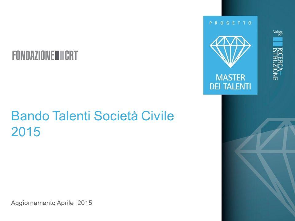 1 Presentazione Aprile 2015 Aggiornamento Aprile 2015 Bando Talenti Società Civile 2015