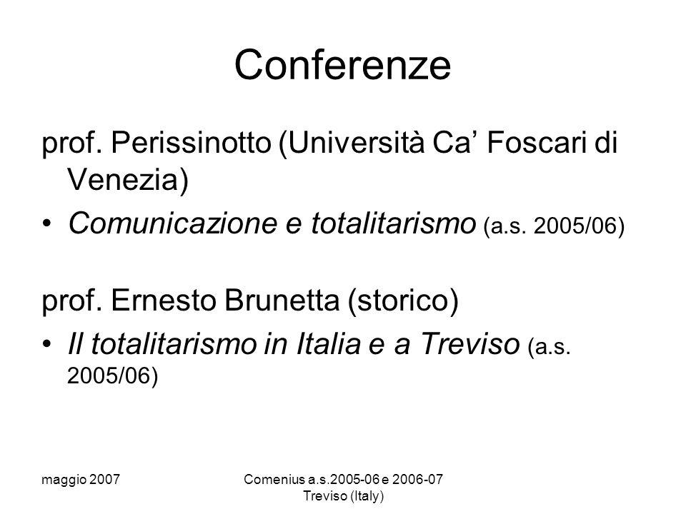maggio 2007Comenius a.s.2005-06 e 2006-07 Treviso (Italy) Conferenze prof.