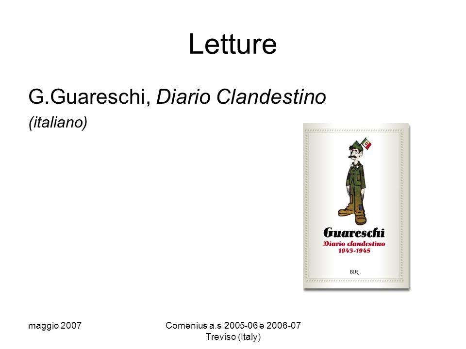 maggio 2007Comenius a.s.2005-06 e 2006-07 Treviso (Italy) Letture G.Orwell, 1984 (inglese)