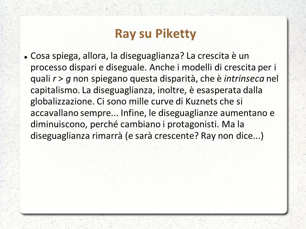 Ray su Piketty Cosa spiega, allora, la diseguaglianza.