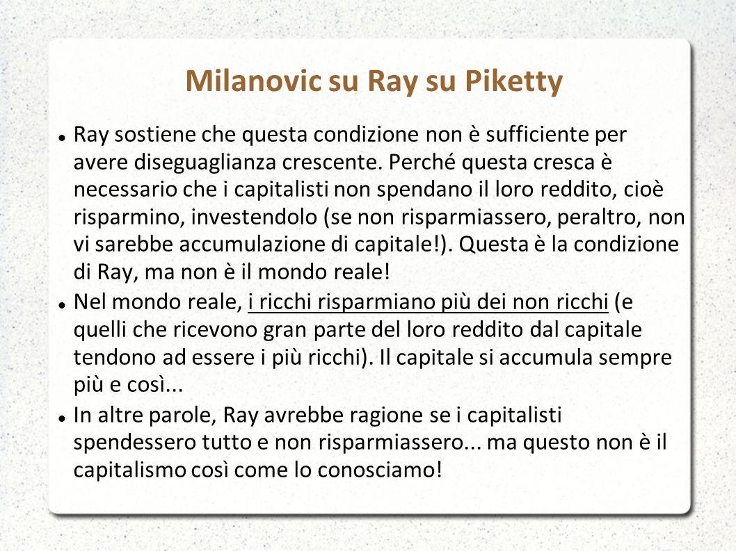 Milanovic su Ray su Piketty Ray sostiene che questa condizione non è sufficiente per avere diseguaglianza crescente.
