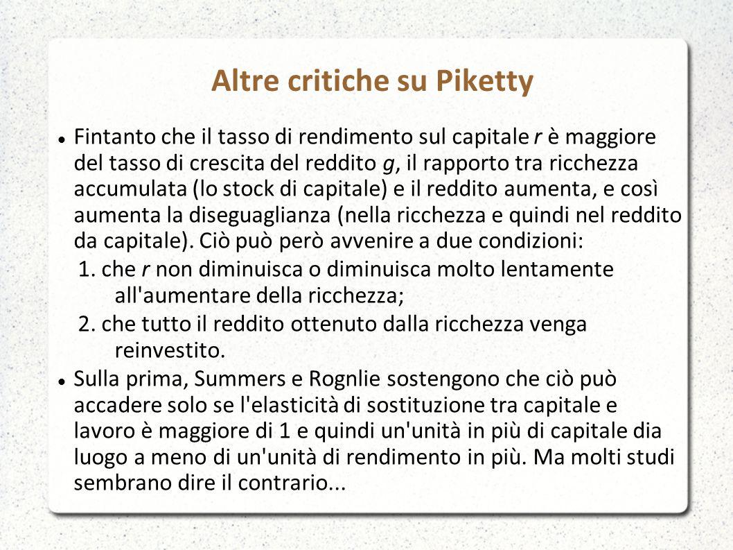 Altre critiche su Piketty Fintanto che il tasso di rendimento sul capitale r è maggiore del tasso di crescita del reddito g, il rapporto tra ricchezza accumulata (lo stock di capitale) e il reddito aumenta, e così aumenta la diseguaglianza (nella ricchezza e quindi nel reddito da capitale).