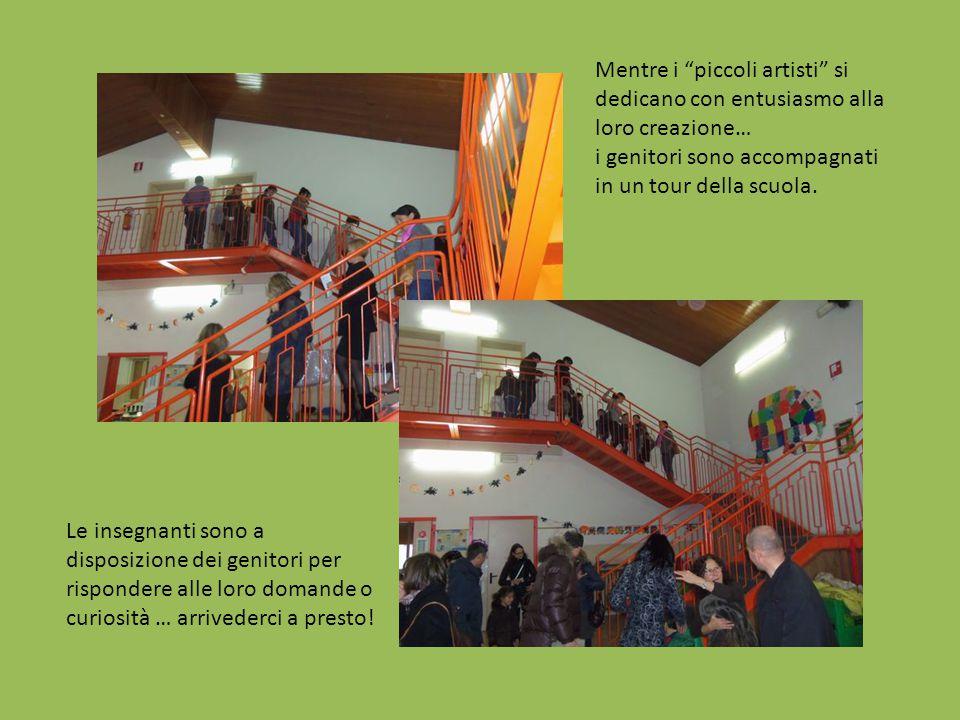 Mentre i piccoli artisti si dedicano con entusiasmo alla loro creazione… i genitori sono accompagnati in un tour della scuola.