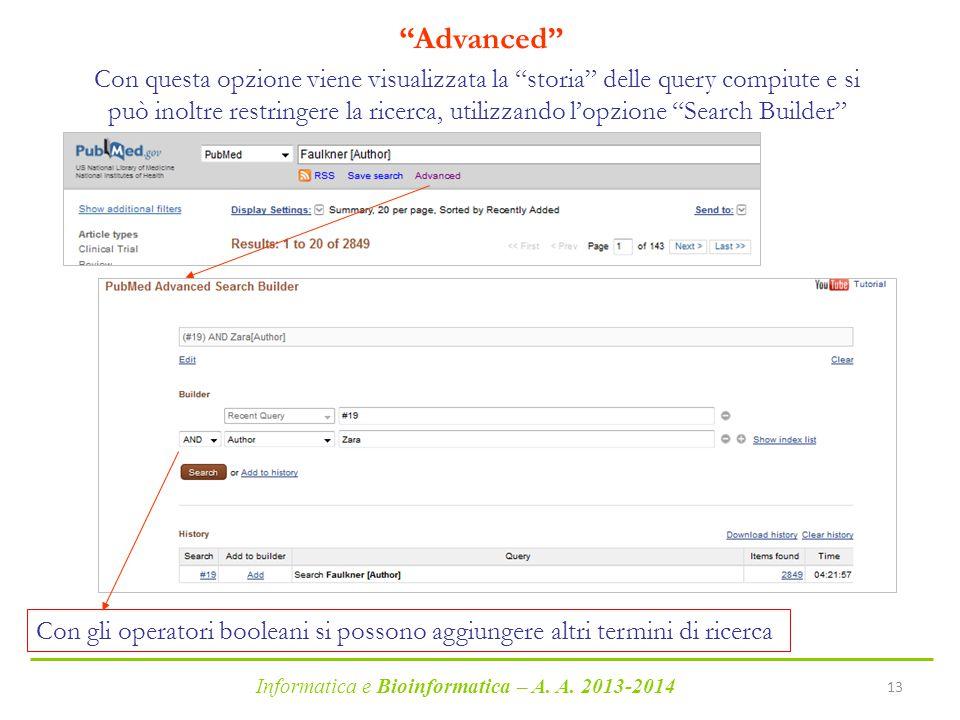 """Informatica e Bioinformatica – A. A. 2013-2014 13 """"Advanced"""" Con questa opzione viene visualizzata la """"storia"""" delle query compiute e si può inoltre r"""