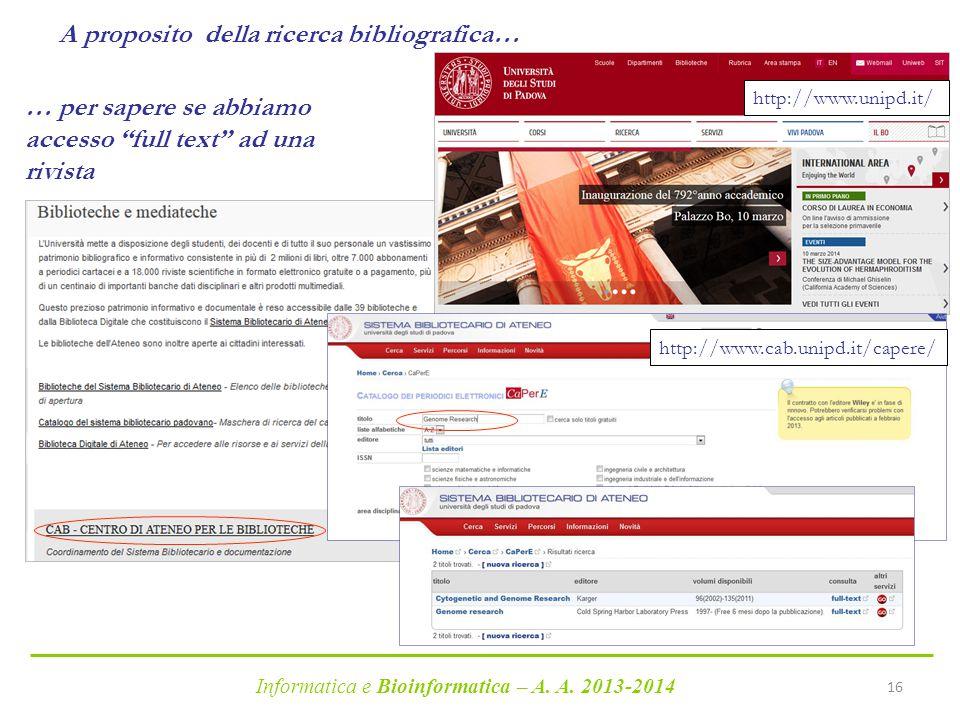 """Informatica e Bioinformatica – A. A. 2013-2014 16 A proposito della ricerca bibliografica… … per sapere se abbiamo accesso """"full text"""" ad una rivista"""