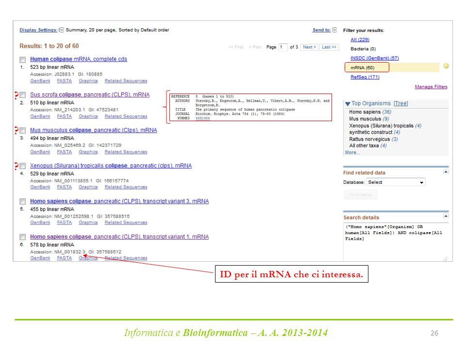 Informatica e Bioinformatica – A. A. 2013-2014 26 ? ? ? ID per il mRNA che ci interessa.