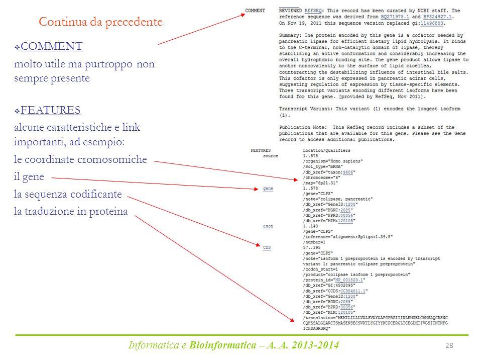 Informatica e Bioinformatica – A. A. 2013-2014 28 Continua da precedente  COMMENT molto utile ma purtroppo non sempre presente  FEATURES alcune cara