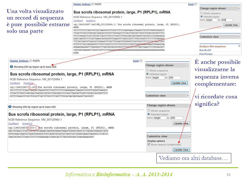 Informatica e Bioinformatica – A. A. 2013-2014 34 Una volta visualizzato un record di sequenza è pure possibile estrarne solo una parte È anche possib