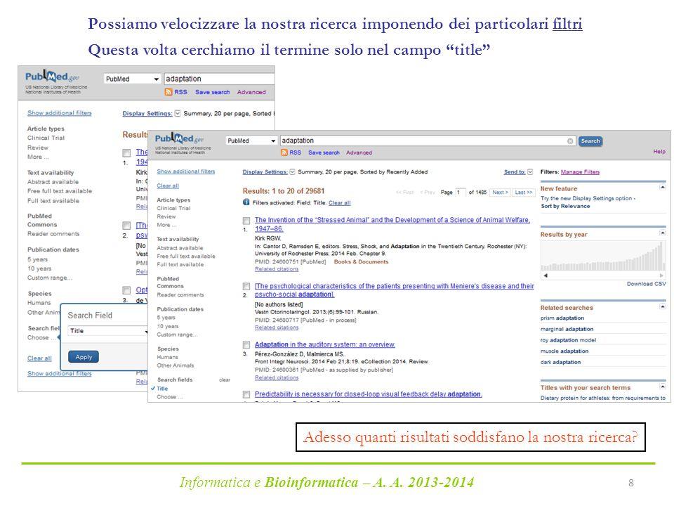 Informatica e Bioinformatica – A. A. 2013-2014 8 Possiamo velocizzare la nostra ricerca imponendo dei particolari filtri Questa volta cerchiamo il ter