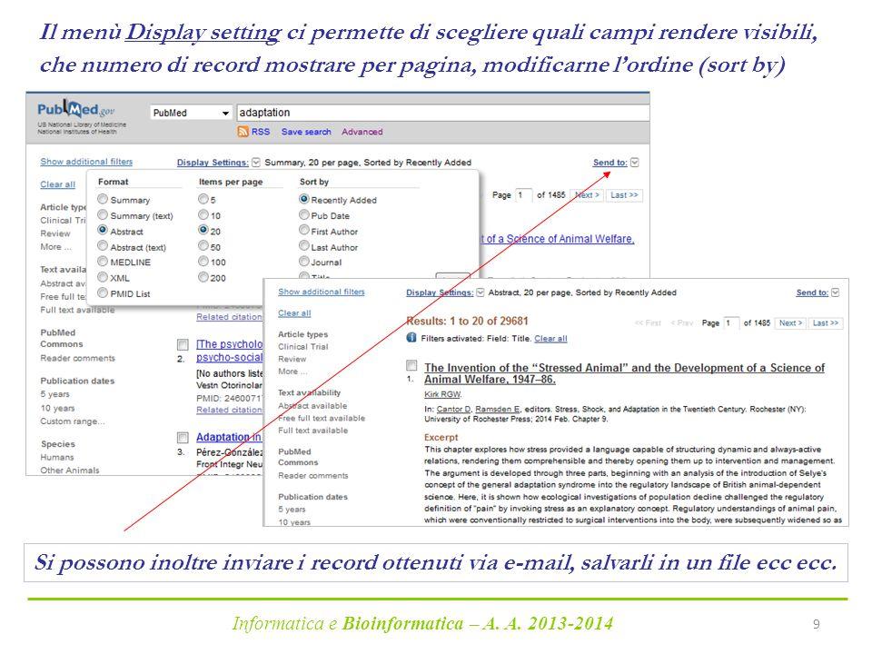 Informatica e Bioinformatica – A. A. 2013-2014 9 Il menù Display setting ci permette di scegliere quali campi rendere visibili, che numero di record m