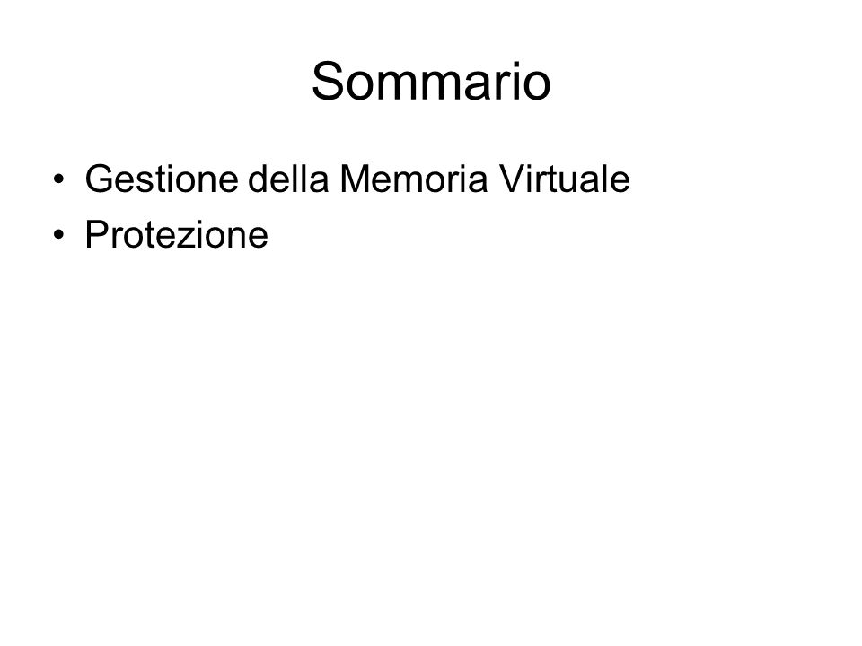 Sommario Gestione della Memoria Virtuale Protezione
