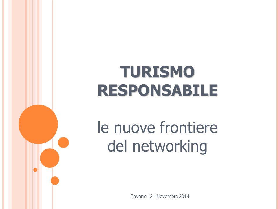 TURISMO RESPONSABILE le nuove frontiere del networking Baveno - 21 Novembre 2014