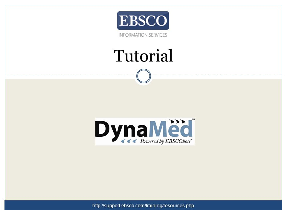 Tutorial http://support.ebsco.com/training/resources.php