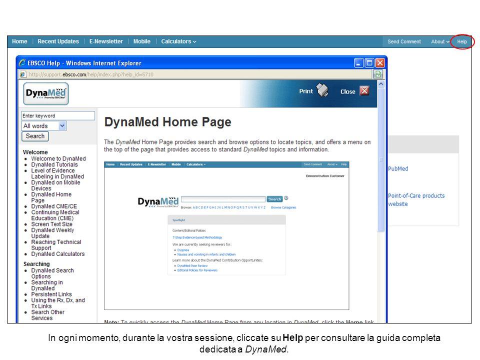 In ogni momento, durante la vostra sessione, cliccate su Help per consultare la guida completa dedicata a DynaMed.