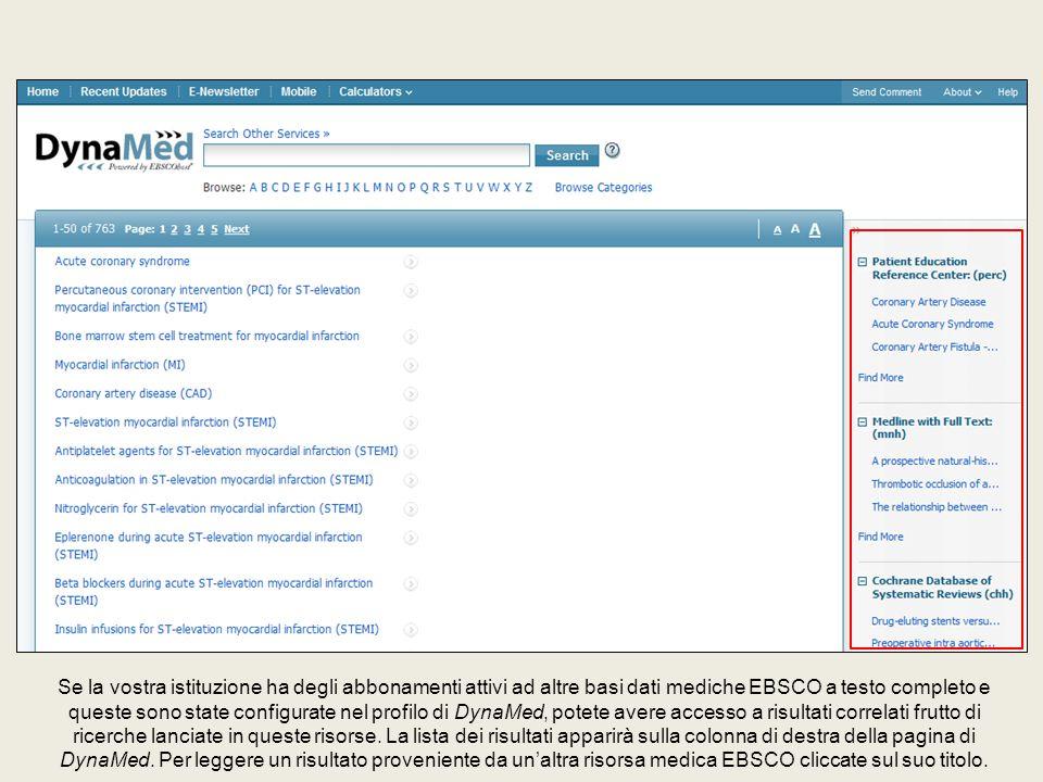 Se la vostra istituzione ha degli abbonamenti attivi ad altre basi dati mediche EBSCO a testo completo e queste sono state configurate nel profilo di DynaMed, potete avere accesso a risultati correlati frutto di ricerche lanciate in queste risorse.