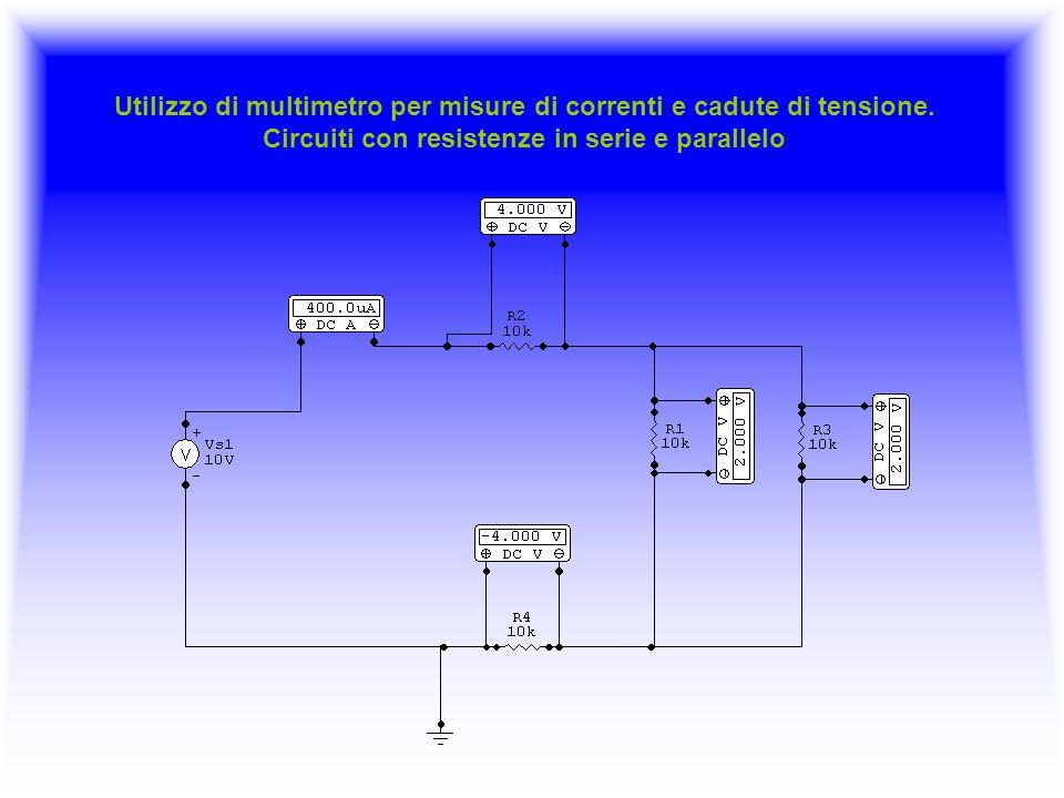 Utilizzo di multimetro per misure di correnti e cadute di tensione. Circuiti con resistenze in serie e parallelo