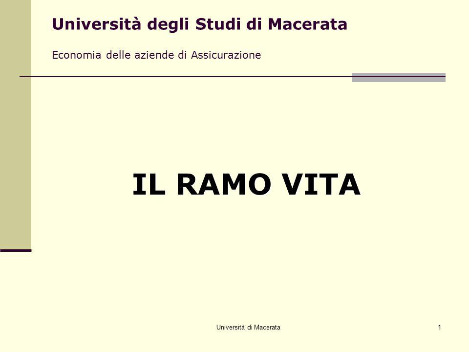 Università di Macerata1 Università degli Studi di Macerata Economia delle aziende di Assicurazione IL RAMO VITA