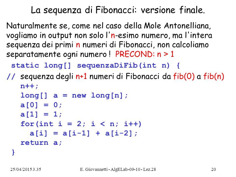 25/04/2015 3.36E. Giovannetti - AlgELab-09-10 - Lez.2820 La sequenza di Fibonacci: versione finale.