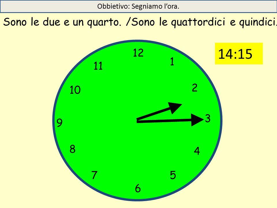 12 1 5 4 9 3 6 10 11 2 7 8 Sono le due e un quarto.