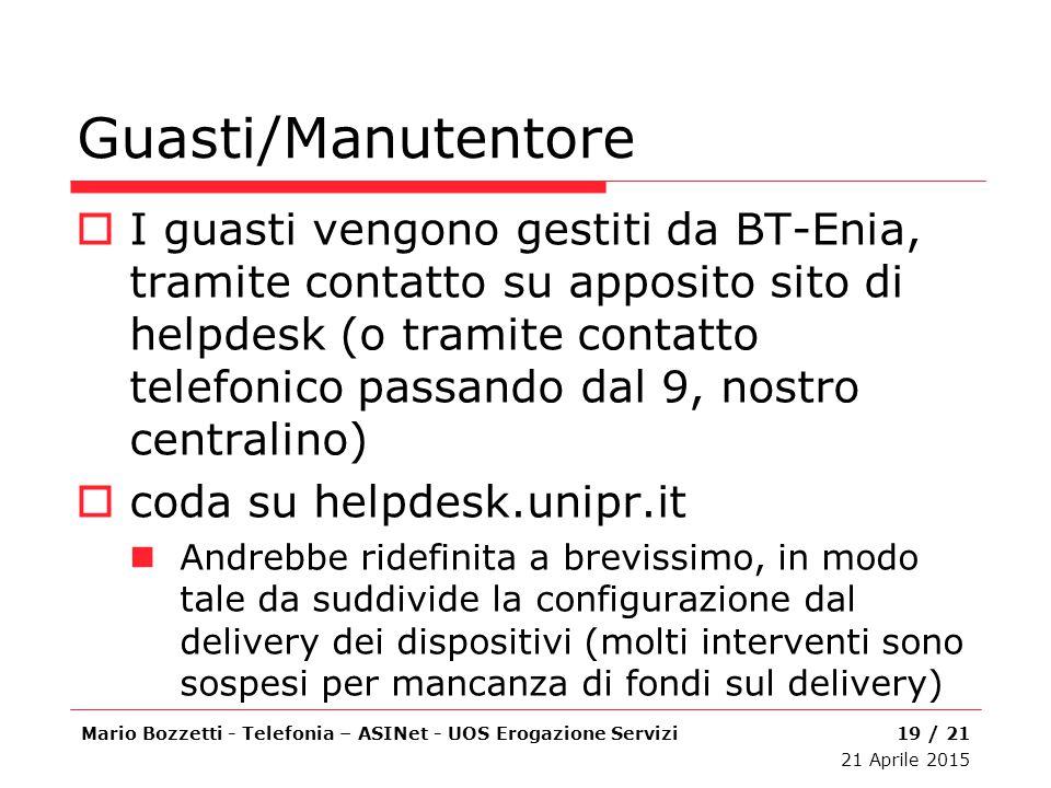 Guasti/Manutentore  I guasti vengono gestiti da BT-Enia, tramite contatto su apposito sito di helpdesk (o tramite contatto telefonico passando dal 9,