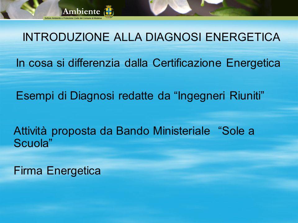 "INTRODUZIONE ALLA DIAGNOSI ENERGETICA In cosa si differenzia dalla Certificazione Energetica Esempi di Diagnosi redatte da ""Ingegneri Riuniti"" Attivit"