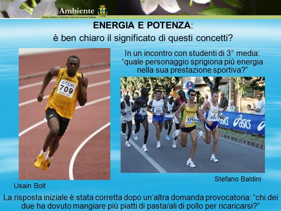 """Usain Bolt Stefano Baldini ENERGIA E POTENZA: è ben chiaro il significato di questi concetti? In un incontro con studenti di 3° media: """"quale personag"""