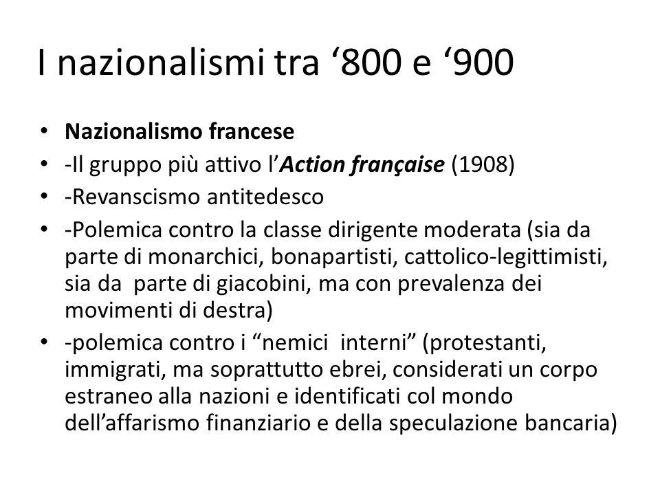 Nazionalismo francese -Il gruppo più attivo l'Action française (1908) -Revanscismo antitedesco -Polemica contro la classe dirigente moderata (sia da p