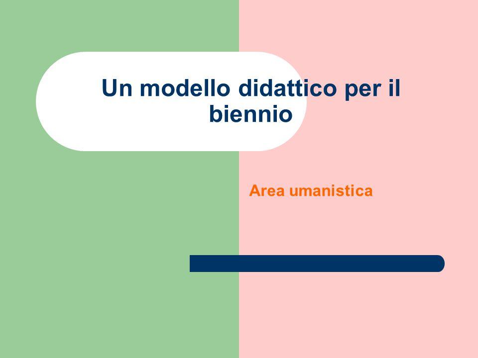 Un modello didattico per il biennio Area umanistica