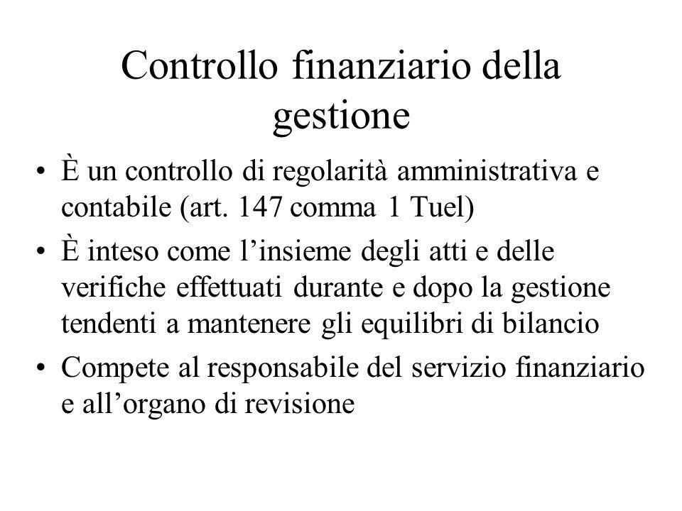 Controllo finanziario della gestione È un controllo di regolarità amministrativa e contabile (art.