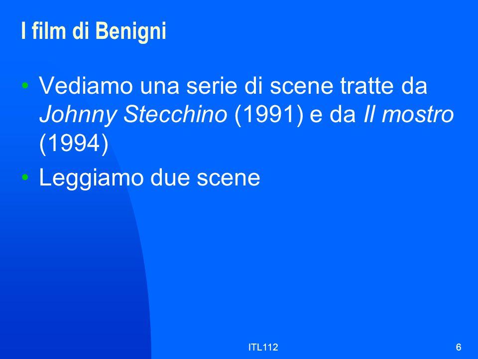 ITL1126 I film di Benigni Vediamo una serie di scene tratte da Johnny Stecchino (1991) e da Il mostro (1994) Leggiamo due scene