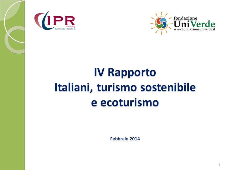 IV Rapporto Italiani, turismo sostenibile e ecoturismo Febbraio 2014 1