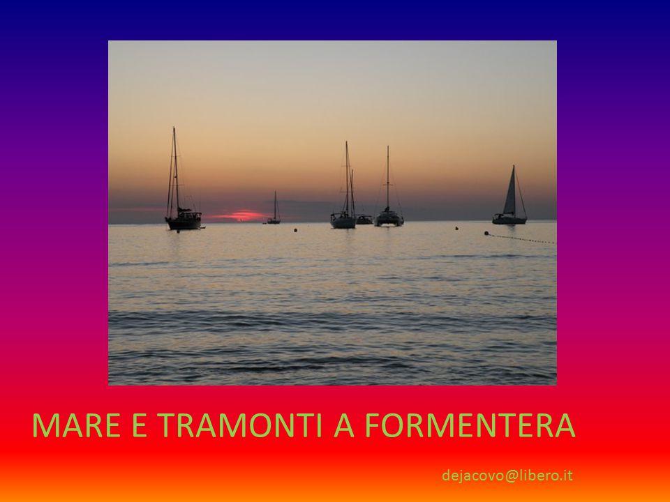 MARE E TRAMONTI A FORMENTERA dejacovo@libero.it