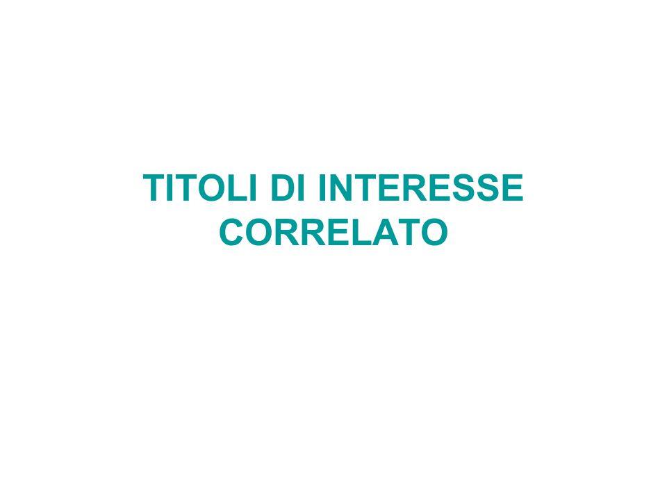TITOLI DI INTERESSE CORRELATO