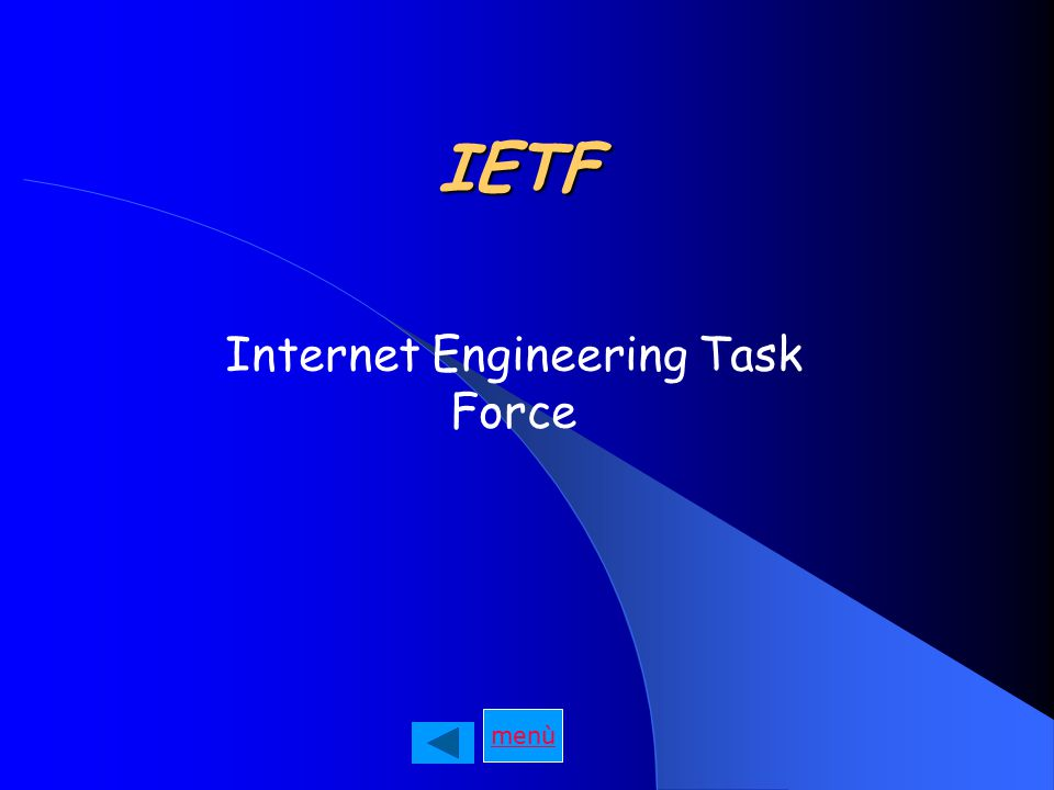 IETF Internet Engineering Task Force menù