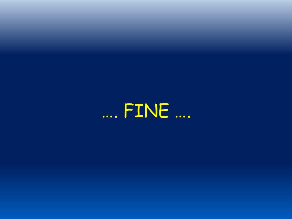 …. FINE ….