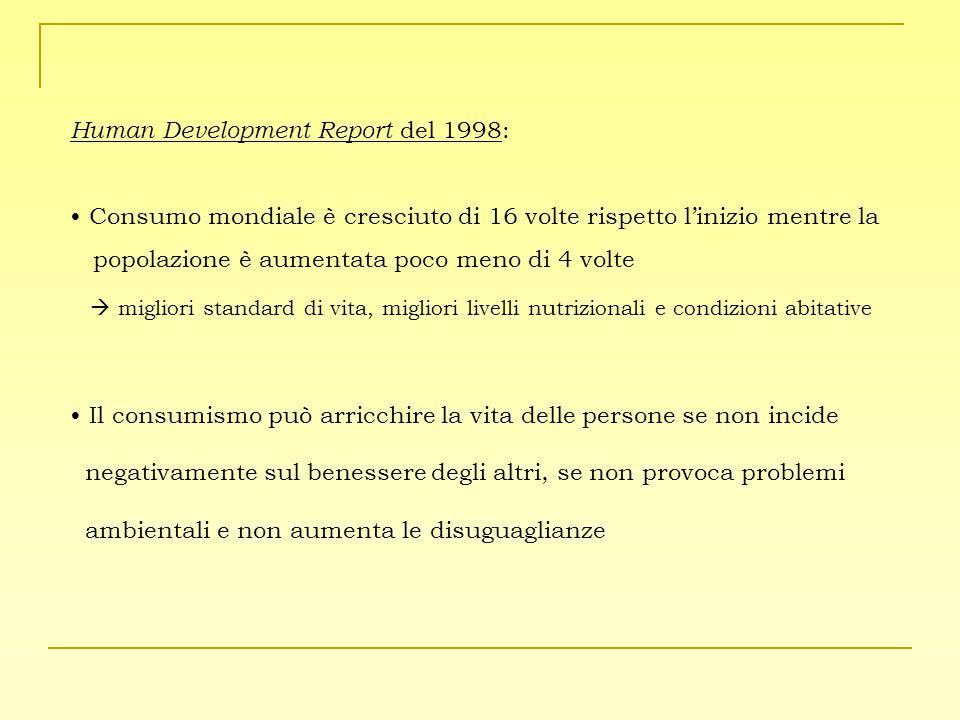 Human Development Report del 1998: Consumo mondiale è cresciuto di 16 volte rispetto l'inizio mentre la popolazione è aumentata poco meno di 4 volte 