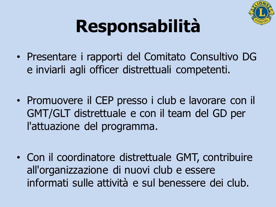 Presentare i rapporti del Comitato Consultivo DG e inviarli agli officer distrettuali competenti. Promuovere il CEP presso i club e lavorare con il GM