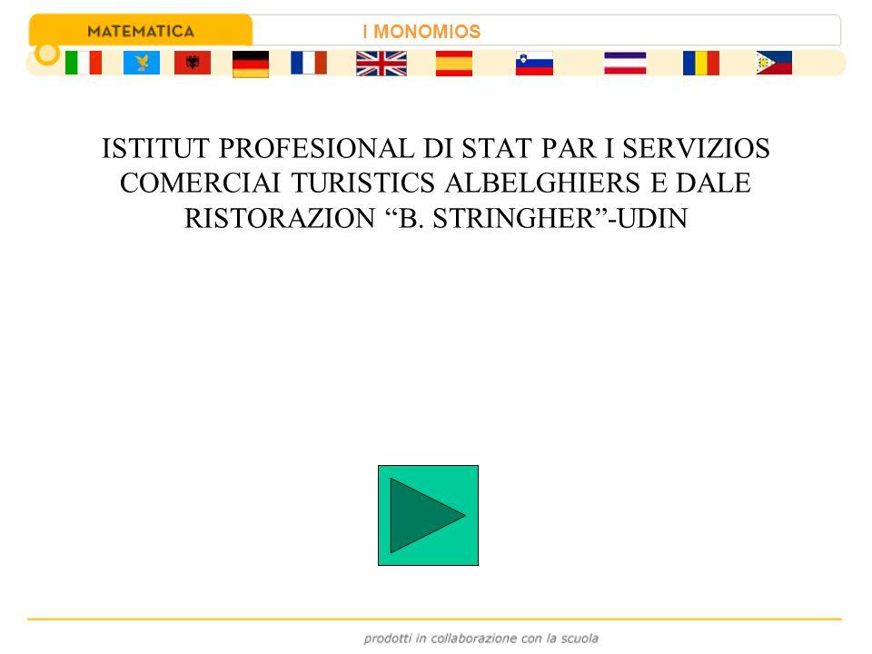 """ISTITUT PROFESIONAL DI STAT PAR I SERVIZIOS COMERCIAI TURISTICS ALBELGHIERS E DALE RISTORAZION """"B. STRINGHER""""-UDIN I MONOMIOS"""