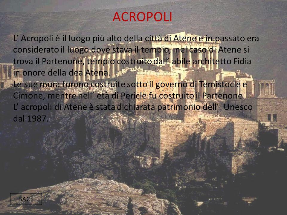ACROPOLI BACK L' Acropoli è il luogo più alto della città di Atene e in passato era considerato il luogo dove stava il tempio, nel caso di Atene si tr