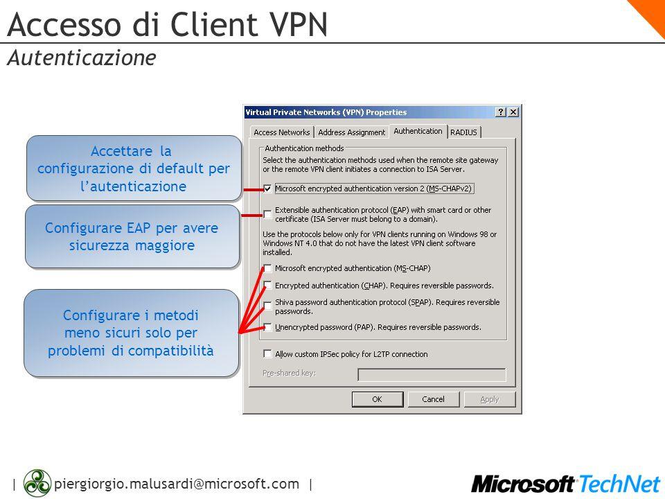 | piergiorgio.malusardi@microsoft.com | Accesso di Client VPN Autenticazione Accettare la configurazione di default per l'autenticazione Accettare la