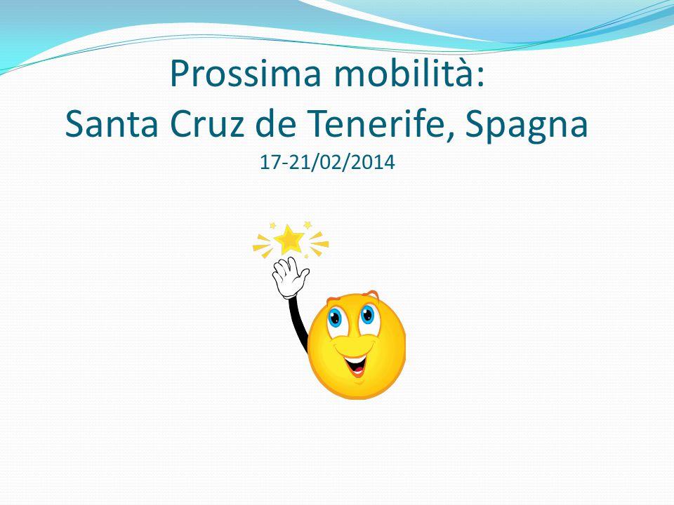 Prossima mobilità: Santa Cruz de Tenerife, Spagna 17-21/02/2014