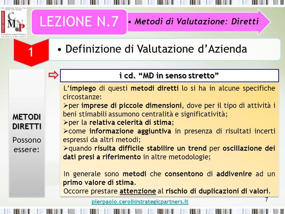 pierpaolo.ceroli@strategicpartners.it 7 Metodi di Valutazione: Diretti LEZIONE N.7 1 Definizione di Valutazione d'Azienda METODI DIRETTI Possono essere: METODI DIRETTI Possono essere: i cd.