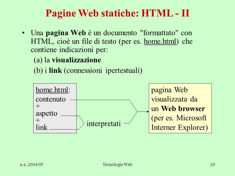 a.a. 2004/05Tecnologie Web29 Una pagina Web è un documento