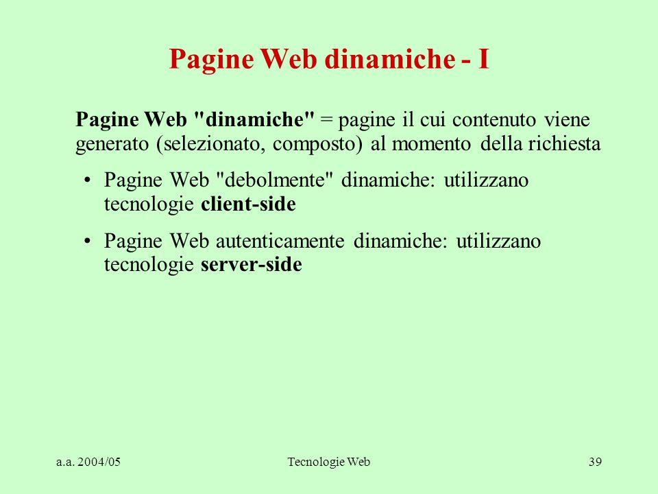 a.a. 2004/05Tecnologie Web39 Pagine Web