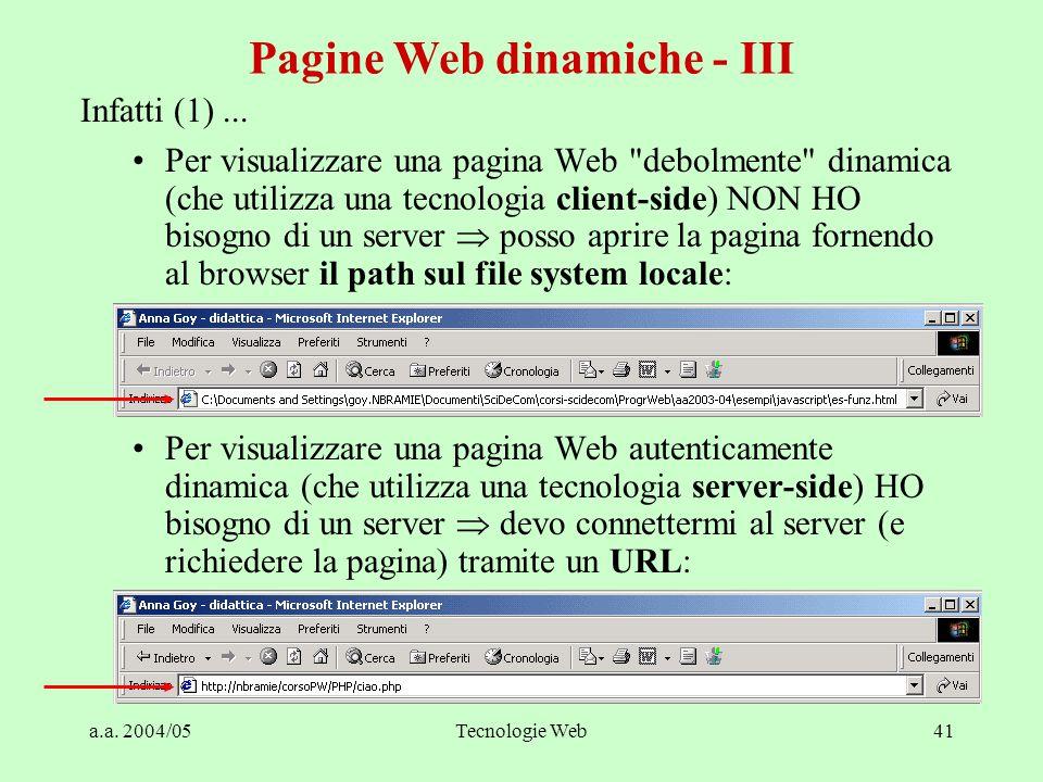 a.a. 2004/05Tecnologie Web41 Infatti (1)...