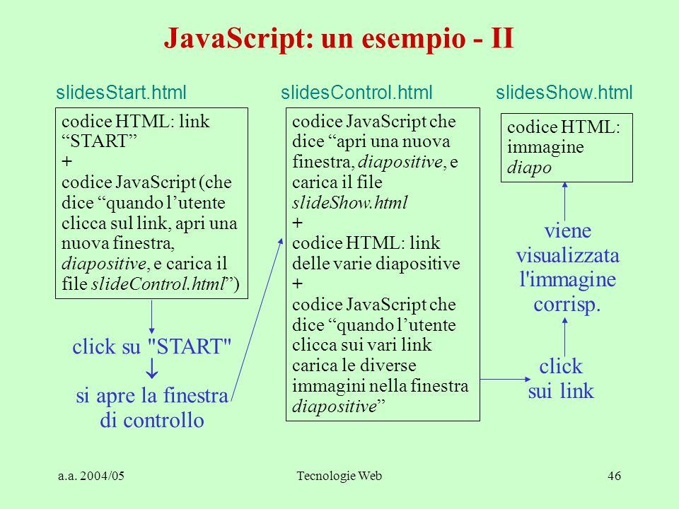 a.a. 2004/05Tecnologie Web46 JavaScript: un esempio - II click su