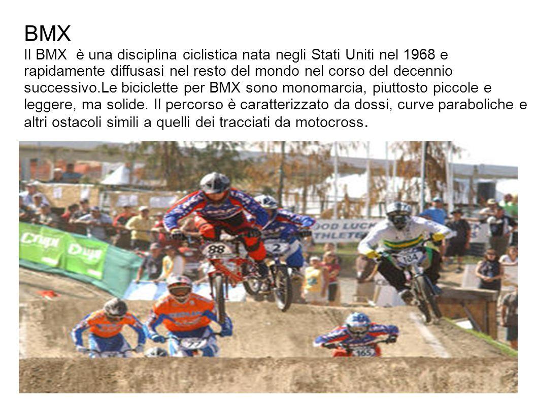 BMX Il BMX è una disciplina ciclistica nata negli Stati Uniti nel 1968 e rapidamente diffusasi nel resto del mondo nel corso del decennio successivo.Le biciclette per BMX sono monomarcia, piuttosto piccole e leggere, ma solide.