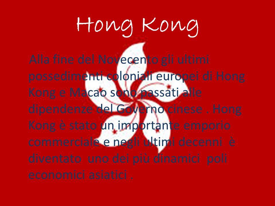 Hong Kong Alla fine del Novecento gli ultimi possedimenti coloniali europei di Hong Kong e Macao sono passati alle dipendenze del Governo cinese. Hong